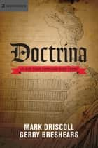 Doctrina - Lo que cada cristiano debe creer ebook by Mark Driscoll, Gerry Breshears