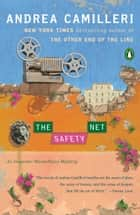 The Safety Net ebook by Andrea Camilleri, Stephen Sartarelli