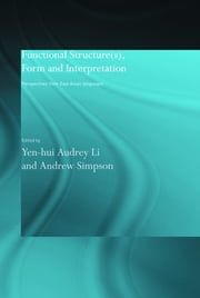 Functional Structure(s), Form and Interpretation - Perspectives from East Asian Languages ebook by Andrew Simpson,Audrey-Li Yen-hui