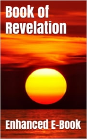 Book of Revelation - Enhanced E-Book Edition - Five Different Versions + Stunning Image Gallery ebook by God