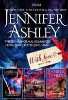 From Jennifer Ashley With Love - Three Paranormal Romances from Three Bestselling Series ebook by Jennifer Ashley, Allyson James