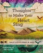 Thoughts to Make Your Heart Sing eBook by Sally Lloyd-Jones