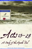 Acts 13-28 - A Study of the Apostle Paul ebook by Chuck Christensen, Winnie Christensen