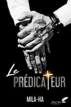Le prédicateur (dark romance) eBook by Mila Ha