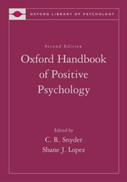 The Oxford Handbook of Positive Psychology ebook by Shane J. Lopez,C. R. Snyder