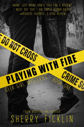 Playing With Fire ebook by Sherry D. Ficklin