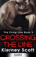 Crossing The Line ebook by Kierney Scott