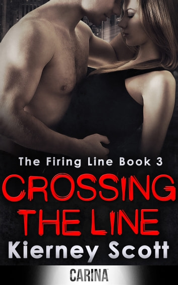 Crossing The Line: A gripping romantic thriller ebook by Kierney Scott