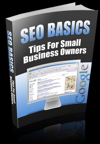 SEO BASICS - Tips For Small Business Owners ebook by Anonymous