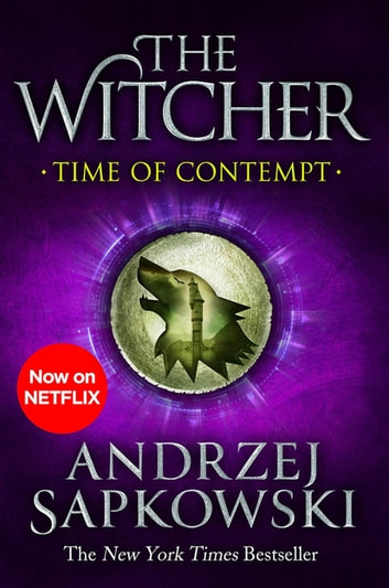 Time of Contempt - Witcher 2 – Now a major Netflix show ebook by Andrzej Sapkowski