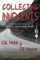 Collecting Innocents ebook by CK Webb & DJ Weaver