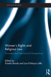 Women's Rights and Religious Law - Domestic and International Perspectives ebook by Fareda Banda, Lisa Fishbayn Joffe
