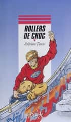 Rollers de choc ebook by Stéphane Daniel, Jean-Philippe Chabot