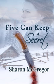 Five Can Keep a Secret ebook by Sharon McGregor
