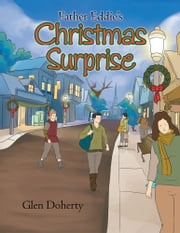 Father Eddie's Christmas Surprise ebook by Glen Doherty