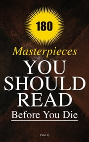 180 Masterpieces You Should Read Before You Die (Vol.1) - Leaves of Grass, Siddhartha, Middlemarch, The Jungle, Macbeth, Moby-Dick, A Study in Scarlet, The Call of the Wild, Huckleberry Finn,, The Way We Live Now, Sister Carrie... ebook by Walt Whitman, George Eliot, Herman Hesse,...