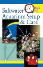 Quick & Easy Saltwater Aquarium ebook by Pet Experts at TFH