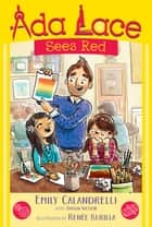 Ada Lace Sees Red ebook by Emily Calandrelli, Tamson Weston, Renée Kurilla