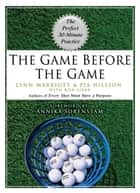 The Game Before the Game ebook by Lynn Marriott,Pia Nilsson,Ron Sirak