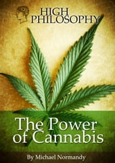 High Philosophy, The Power Of Cannabis ebook by Michael Normandy
