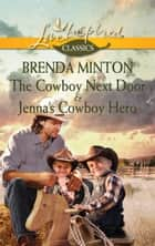 The Cowboy Next Door & Jenna's Cowboy Hero - An Anthology ebook by Brenda Minton