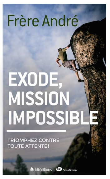 Exode, mission impossible ebook by Frère André