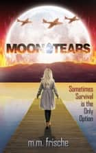 Moon Tears ebook by M. M. Frische