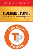 Teachable Points ebook by Reginald W. Sykes Sr.