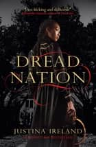 Dread Nation eBook by Justina Ireland