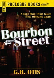 Bourbon Street ebook by G.H. Otis