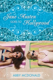 Jane Austen Goes to Hollywood ebook by Abby McDonald