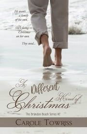 A Different Kind of Christmas - The Brandon Beach Series, #2 ebook by Carole Towriss