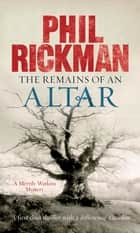 The Remains of An Altar - Merrily Watkins Series ebook by Phil Rickman, Julie Maisey