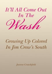 It'll All Come Out In The Wash ebook by Joanne Crutchfield