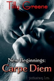 New Beginnings: Carpe Diem ebook by Tilly Greene