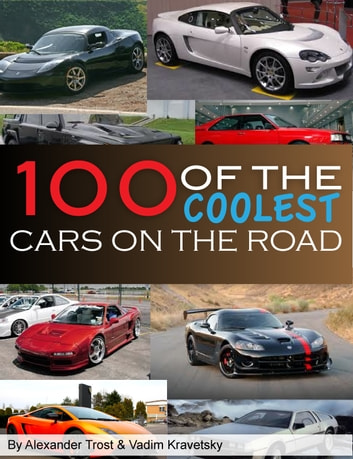 100 of the Coolest Cars on the Road 電子書 by alex trostanetskiy,vadim kravetsky