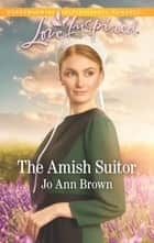 The Amish Suitor - A Fresh-Start Family Romance ebook by Jo Ann Brown