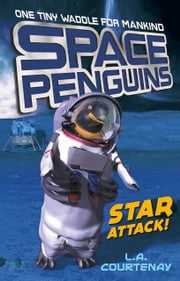 Space Penguins Star Attack! ebook by Lucy Courtenay,James Davies