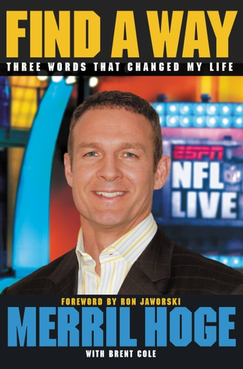 Find a Way - Three Words That Changed My Life ebook by Merril Hoge