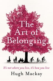 The Art of Belonging ebook by Hugh Mackay