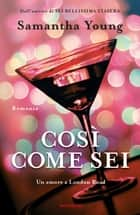 Così come sei - Un amore a London Road ebook by Samantha Young