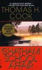 The Chatham School Affair - A Novel ebook by Thomas H. Cook