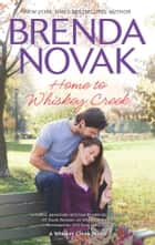 Home to Whiskey Creek ebook by Brenda Novak