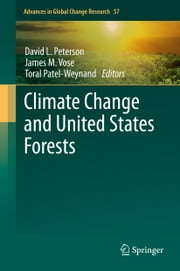 Climate Change and United States Forests ebook by James M. Vose,Toral Patel-Weynand,David L. Peterson