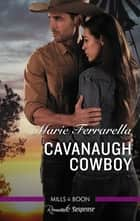 Cavanaugh Cowboy ebook by Marie Ferrarella