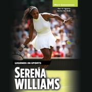 Serena Williams - Legends in Sports audiobook by Matt Christopher