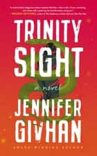 Trinity Sight - A Novel ebook by