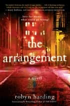 The Arrangement E-bok by Robyn Harding