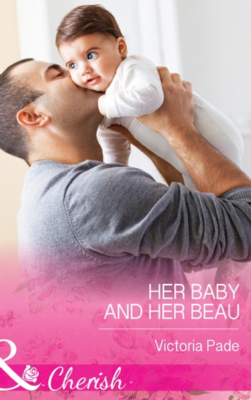 Her Baby and Her Beau (Mills & Boon Cherish) (The Camdens of Colorado, Book 6) 電子書 by Victoria Pade