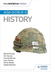 My Revision Notes: AQA GCSE (9-1) History ebook by Tim Jenner, David Ferriby, Simon Beale,...